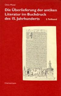 Die Überlieferung der antiken Literatur im Buchdruck des 15. Jahrhunderts
