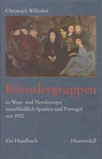 Künstlergruppen in West- und Nordeuropa einschließlich Spanien und Portugal seit 1900